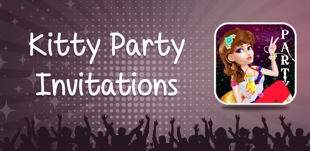 Kitty Party Invitations | GiveMeApps Android